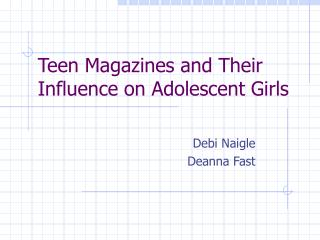 Teen Magazines and Their Influence on Adolescent Girls