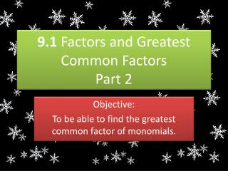 9.1  Factors and Greatest Common Factors Part 2