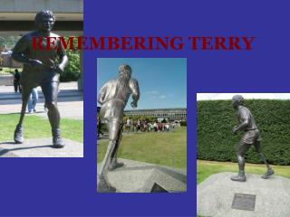 REMEMBERING TERRY