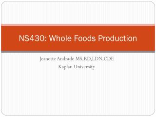 NS430: Whole Foods Production