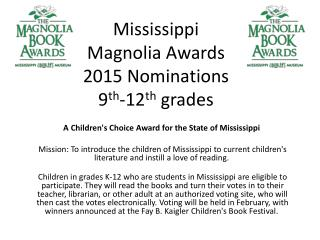 Mississippi  Magnolia Awards 2015 Nominations  9 th -12 th  grades