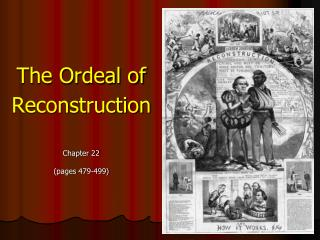 The Ordeal of Reconstruction Chapter 22 ( pages 479-499)