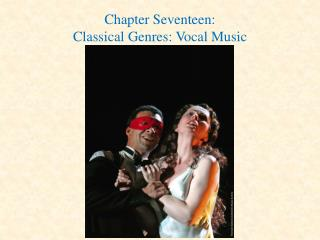 Chapter Seventeen: Classical Genres: Vocal Music
