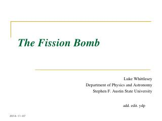The Fission Bomb