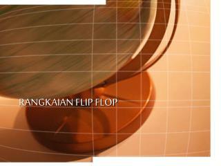 RANGKAIAN FLIP FLOP