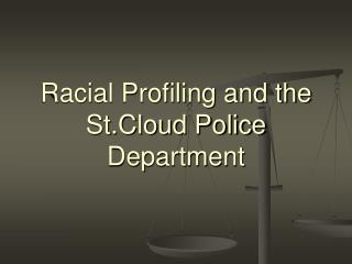 Racial Profiling and the St.Cloud Police Department