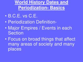 World History Dates and Periodization- Basics