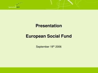 Presentation  European Social Fund