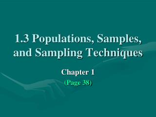 1.3 Po pulations, Samples, and Sampling Techniques