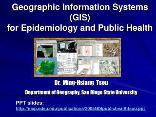 Geographic Information Systems (GIS)  for Epidemiology and Public Health