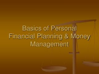 Basics of Personal Financial Planning & Money Management