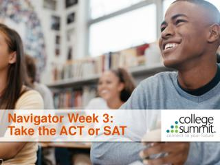 Navigator Week 3: Take the ACT or SAT