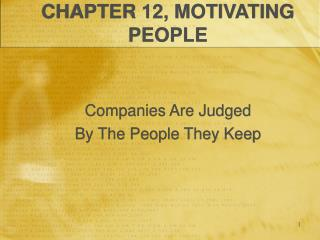 CHAPTER 12, MOTIVATING PEOPLE