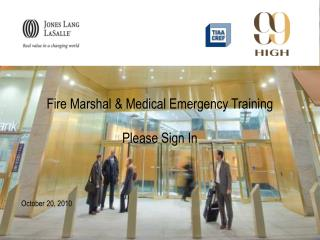 Fire Marshal & Medical Emergency Training Please Sign In