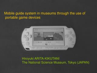 Mobile guide system in museums through the use of  portable game devices