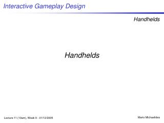 Download the Handhelds lecture notes here Powerpoint