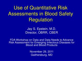 Use of Quantitative Risk Assessments in Blood Safety Regulation