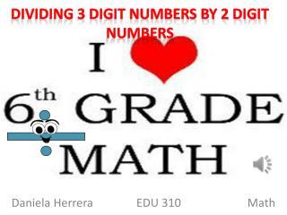 Dividing 3 digit numbers by 2 digit numbers