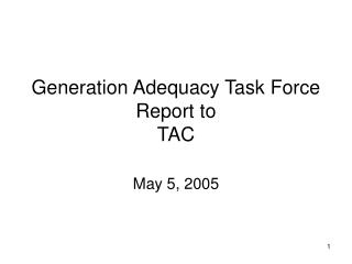 Generation Adequacy Task Force Report to TAC