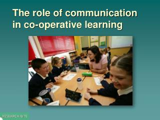 The role of communication in co-operative learning