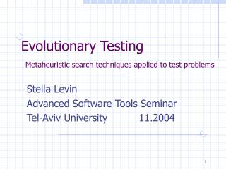 Evolutionary Testing Metaheuristic search techniques applied to test problems