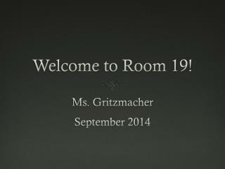 Welcome to Room 19!