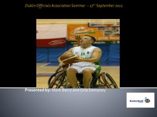 Dublin Officials Association Seminar  – 17 th  September 2011