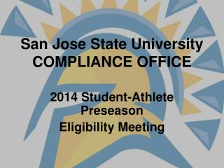 San Jose State University COMPLIANCE OFFICE
