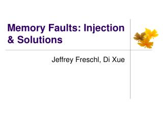 Memory Faults: Injection & Solutions