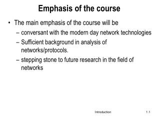 Emphasis of the course