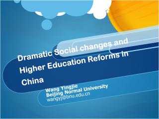 Dramatic Social changes and Higher Education Reforms in China