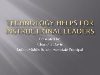 Technology Helps for Instructional Leaders
