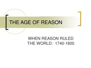 a comparison of the age of puritanism and reason Deism- belief that reason and the laws of nature are enough to discover god through human reason puritanism, rationalism, deism age of reason puritanism the.