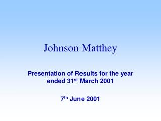 Presentation of Results for the year ended 31 st  March 2001  7 th  June 2001