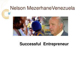 Nelson Mezerhane Venezuela Is a Successful Entrepreneur