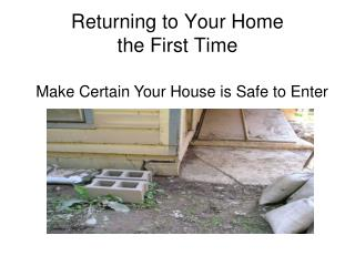 Returning to Your Home  the First Time