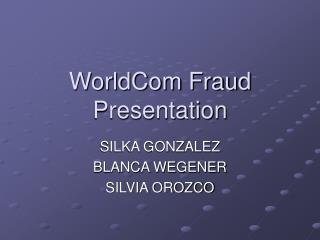 WorldCom Fraud Presentation