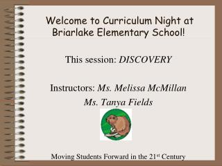 Welcome to Curriculum Night at Briarlake Elementary School!