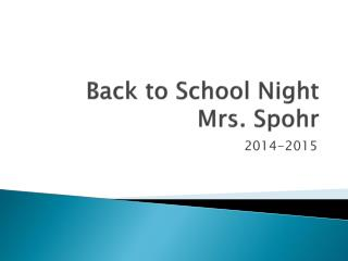 Back to School Night Mrs.  Spohr