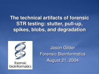 The technical artifacts of forensic STR testing: stutter, pull-up, spikes, blobs, and degradation