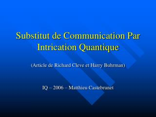Substitut de Communication Par Intrication Quantique