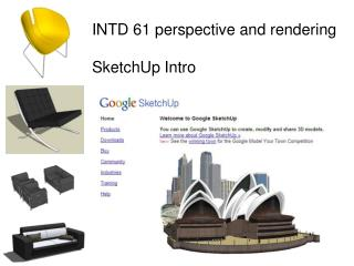 INTD 61 perspective and rendering SketchUp Intro