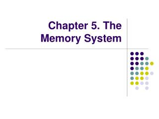 Chapter 5. The Memory System
