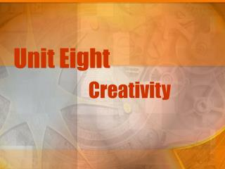 Unit Eight Creativity