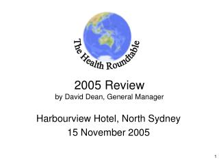 2005 Review by David Dean, General Manager