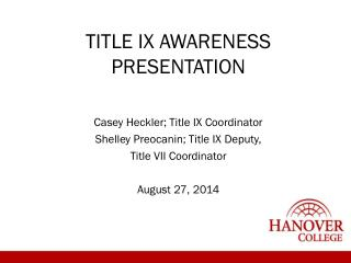 TITLE IX AWARENESS PRESENTATION Casey Heckler; Title IX Coordinator