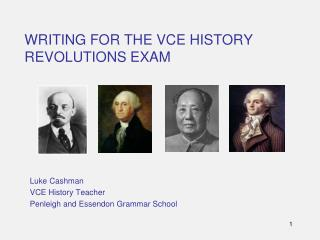 WRITING FOR THE VCE HISTORY REVOLUTIONS EXAM