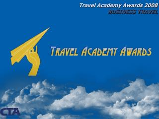 Travel Academy Awards 2008 BUSINESS TRAVEL