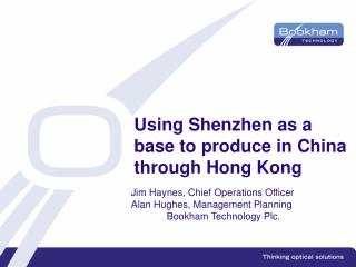Using Shenzhen as a base to produce in China through Hong Kong