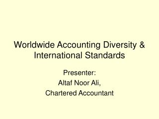 Worldwide Accounting Diversity & International Standards